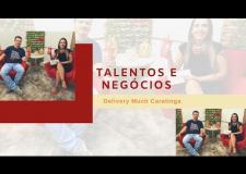 Talentos e Negócios - Delivery Much Caratinga