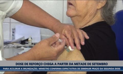 Ministério da Saúde confirma dose de reforço para começar na metade de setembro